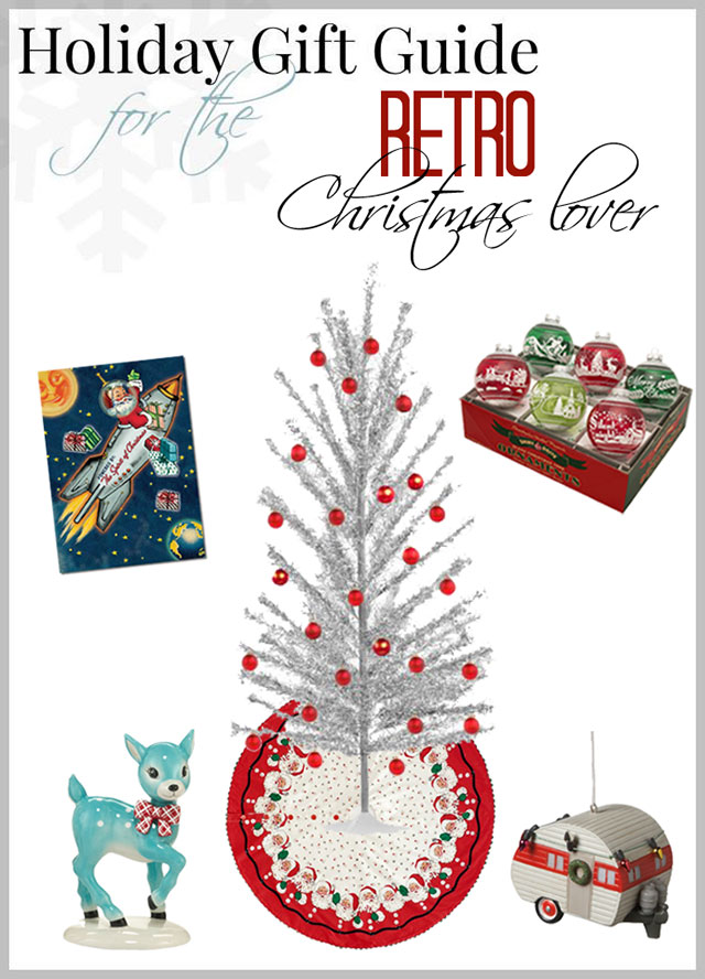 Holiday Gift Guide for the Retro Christmas Lover - lots of great ideas!