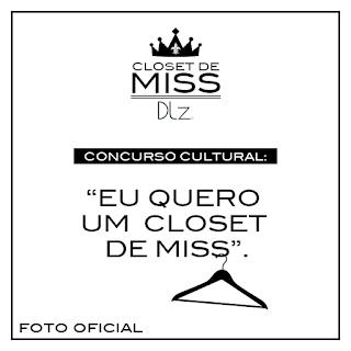 """Concurso Cultural """"Eu Quero um Closet de Miss"""""""