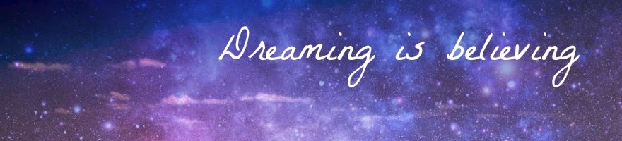 Dreaming is believing.