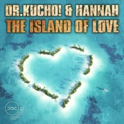 dr+kucho+island+of+love Dr. Kucho! ft. Hannah   Island Of Love (Original Mix)