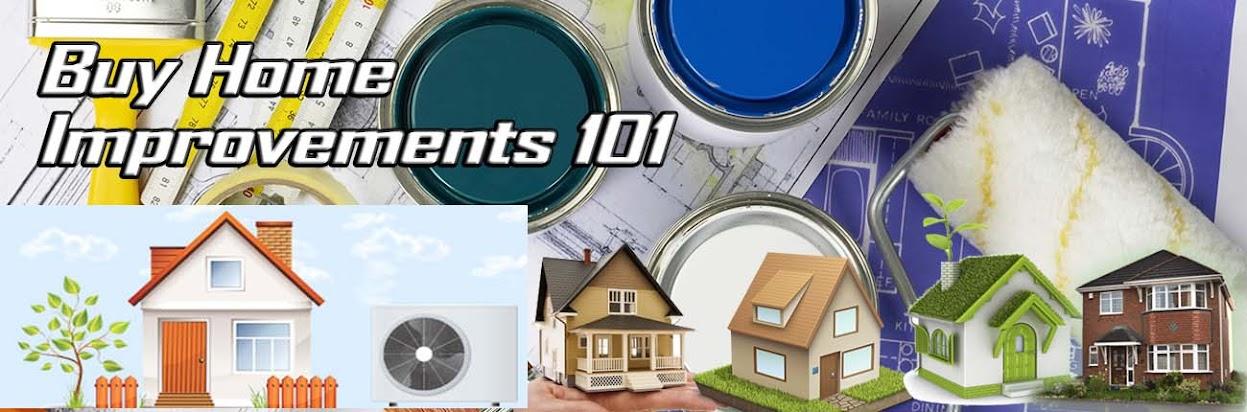 Buy Home Improvements 101