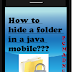 How to hide a folder in JAVA Mobile phone without any app