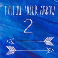 Follow Your Arrow II