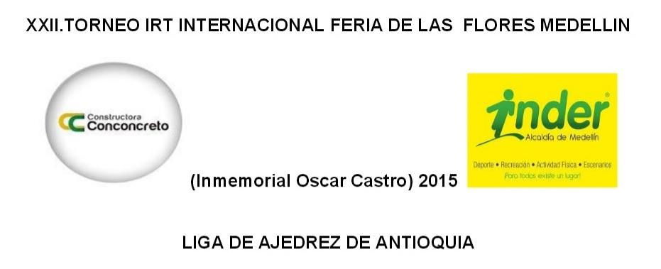 Liga de Ajedrez de Antioquia: IRT Feria de las Flores (Dar clic a la imagen)
