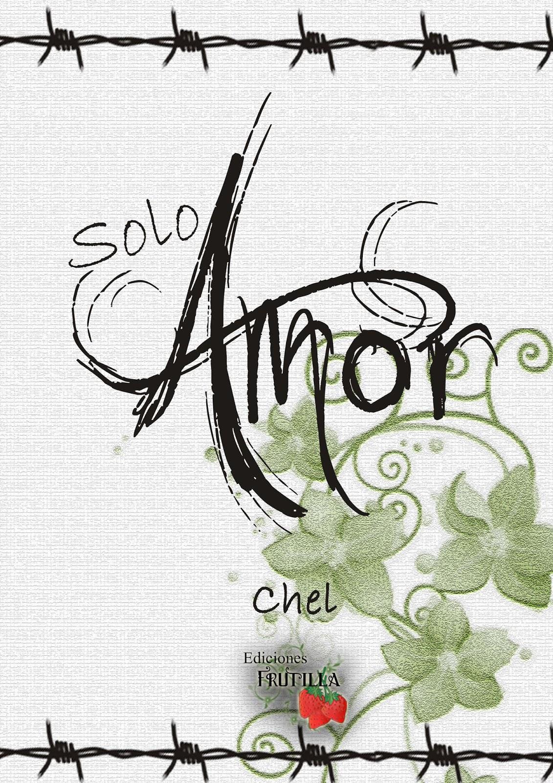 "Fic ""Solo amor"" de Chel. PORTADA+2"