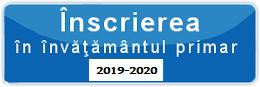 Înscrierea în învăţământul primar      2019-2020
