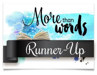 More Than Words Challenge Runner-up!