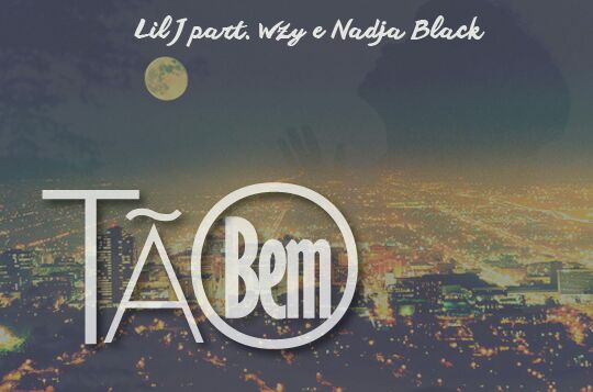 Lil J. - Tão Bem (part. Wzy e Nadja Black)