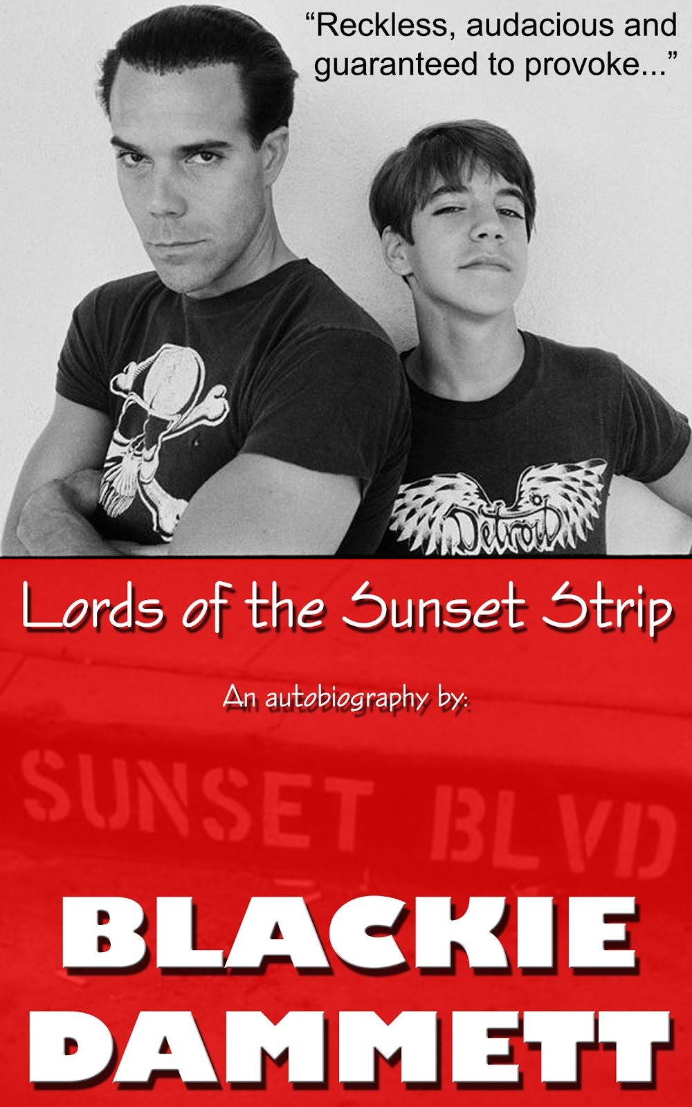 """€�lords Of The Sunset Strip"""" A Tellall Autobiography By Blackie Dammett,  The Father Of Anthony Kiedis"""