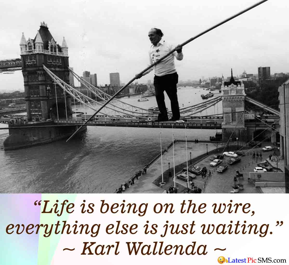 Karl Wallenda Famous Life quote
