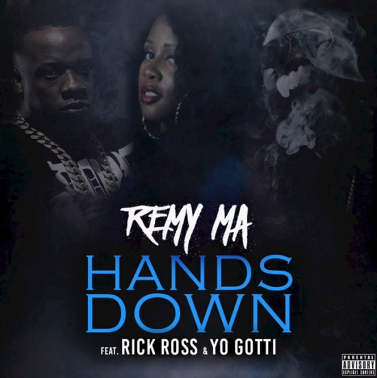 Remy Ma - Hands Down (Feat. Rick Ross & Yo Gotti)