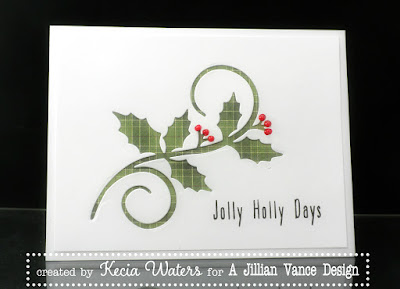 AJVD, Kecia Waters, holly, Christmas, die cut