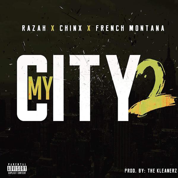 Razah - My City 2 (feat. Chinx & French Montana) - Single Cover