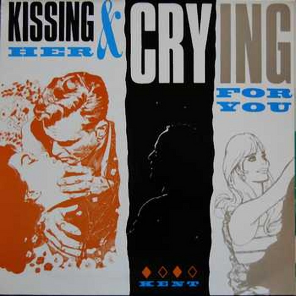 Kissing Her And Crying For You