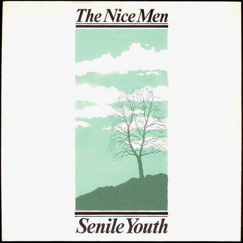 The Nice Men - Senile Youth / I Am Wood (1981)