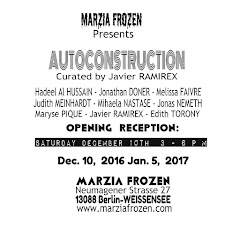 MARZIA FROZEN  Presents AUTOCONSTRUCTION        Dec. 10, 2016 - Jan. 5, 2017 Berlin