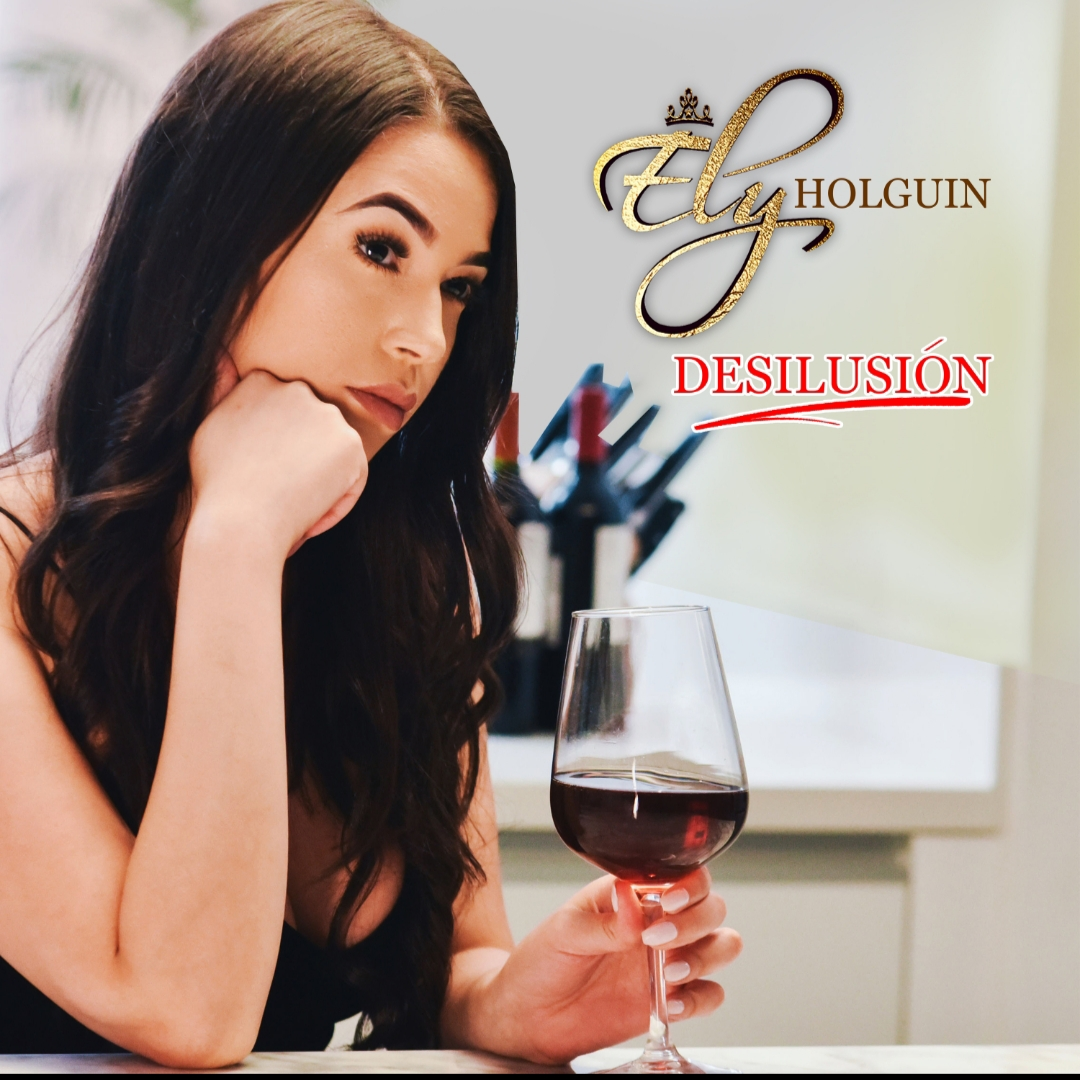 ELY HOLGUIN - DESILUSION