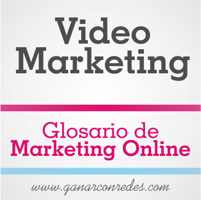 Video marketing | Glosario de marketing Online