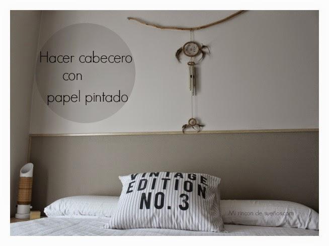 Mi rinc n de sue os antes y despues un cabecero con papel for Cabeceros de cama con papel pintado