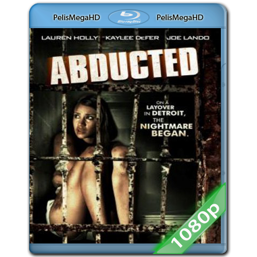 Abducted (2013) 1080P HD MKV ESPAÑOL LATINO