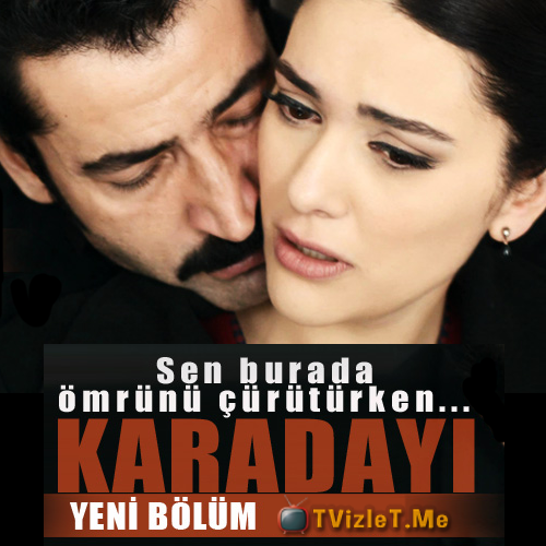 Karadayı Dizisi Yeni Bölümü ATV Kanalında
