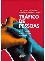 Tráfico de Pessoas foi organizado por Priscila Siqueira e Maria Quinteiro, editora Ideias & Letras