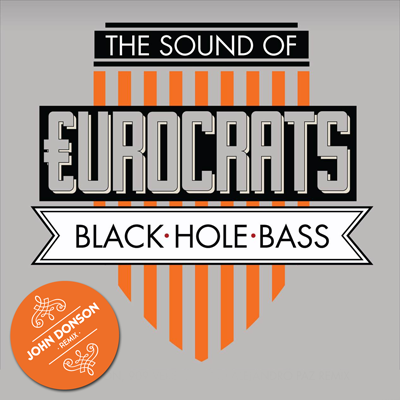 €urocrats - Black Hole Bass (John Donson Remix)