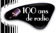 100 ans de Radio, l'histoire de la radio en France.