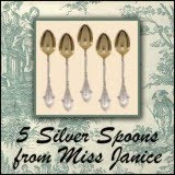 5 Silver Spoons from Miss Janice