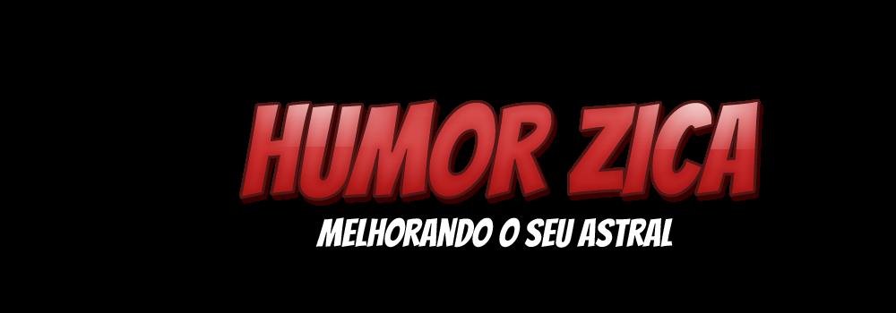 Humor Zica - Blog de Humor | Site de Humor
