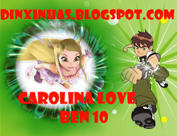 Carolina ama o Ben 10?