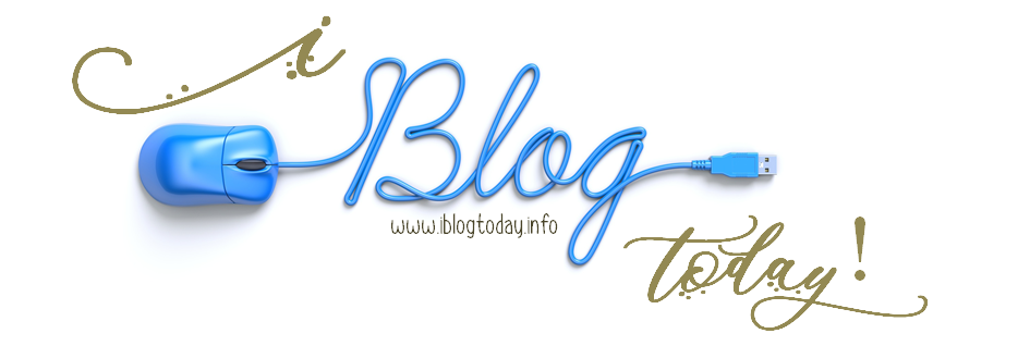 I Blog Today!