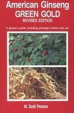 Scott Person's earlier book called American Ginseng Green Gold
