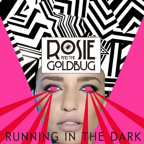 Rosie and the Goldbug Running in the Dark video and EP