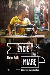 http://lubimyczytac.pl/ksiazka/288387/zycie-na-miare-odziezowe-niewolnictwo