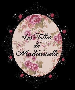 Les Tulles de Mademoiselle