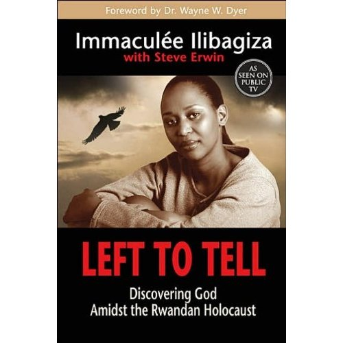 left to tell immaculee ilibagiza Donna vickroy contact reporter daily southtown  the new york times bestselling book left to tell was the first book  immaculee ilibagiza when: 7.