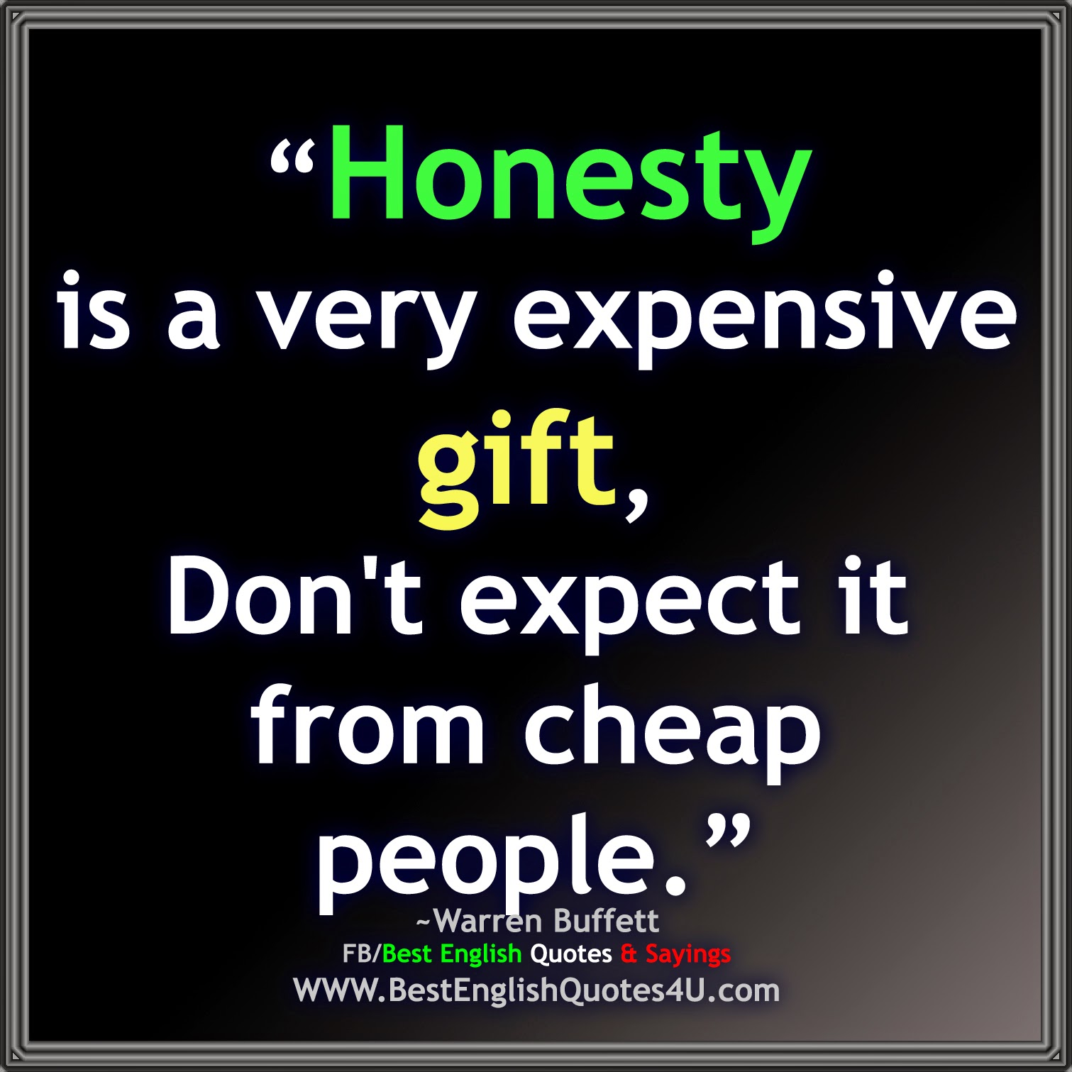Honesty is a very expensive gift,... | Best'English'Quotes'&'Sayings