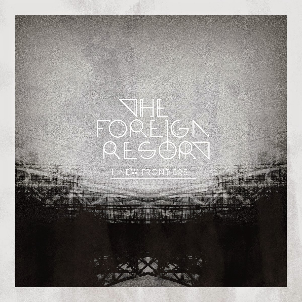 The Foreign Resort – New Frontiers