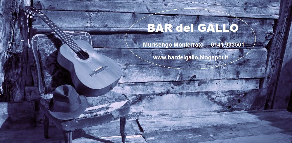 BAR del GALLO - ART GALL'ERY - LOVE MUSIC - Rock - Jazz - Blues - Country - Folk ...