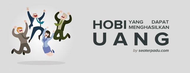 Hobi Yang Dapat Menghasilkan Uang