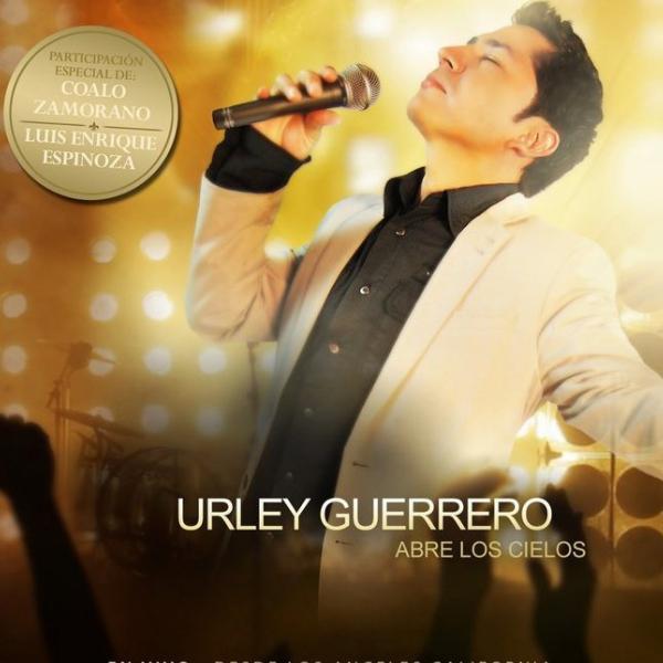 Urley Guerrero Abre Los Cielos