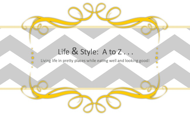 LIfe and Style:  A to Z...