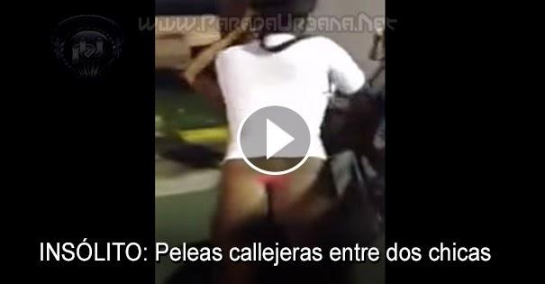 PELEAS CALLEJERAS:Peleas callejera entre dos chicas