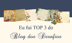 TOP3 DO 9º desafio!!!Amei!!!!