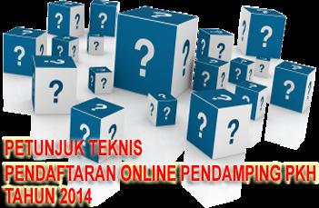 Petunjuk Teknis dan Tata cara Proses Pendaftaran Online Pendamping PKH Tahun 2014