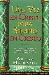 William MacDonald-Una Vez En Cristo Para Siempre En Cristo-
