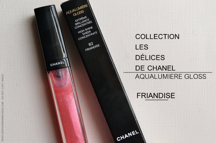 Chanel Friandise Aqualumiere Gloss - Delices Makeup Collection - Photos Swatches FOTD Review