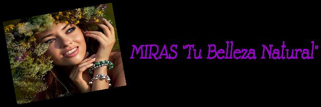 "MIRAS ""Tu Belleza Natural"""