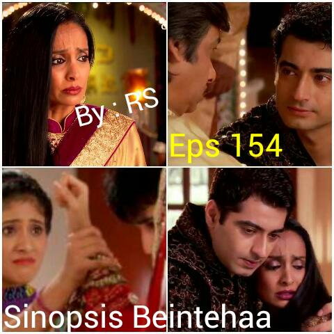 Sinopsis Beintehaa Episode 154